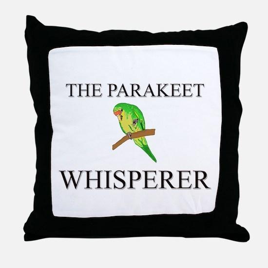 The Parakeet Whisperer Throw Pillow