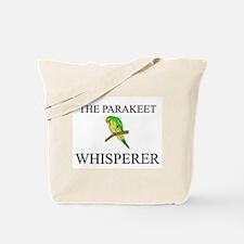 The Parakeet Whisperer Tote Bag