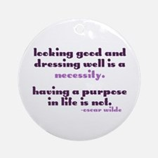 Dressing Well is a Necessity Ornament (Round)