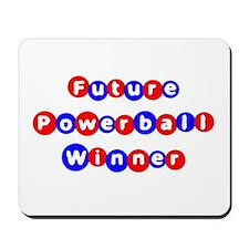 Future Powerball Winner Mousepad