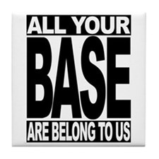 All your base belong us Tile Coaster