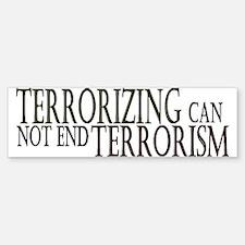 Terrorizing isn't Working Bumper Bumper Bumper Sticker