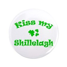 "kiss my Shillelagh 3.5"" Button"