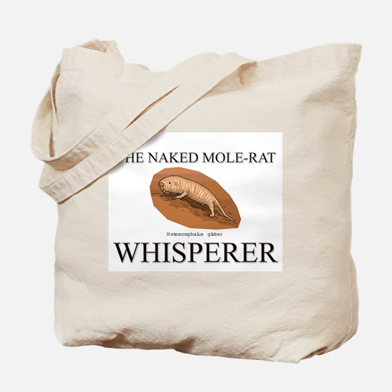 The Naked Mole-Rat Whisperer Tote Bag