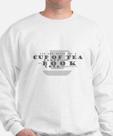 Cup of tea quote with cup shown Sweatshirt