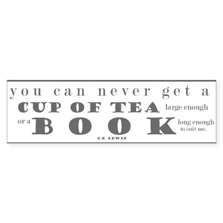 You can never get..tea..book Bumper Sticker