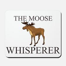 The Moose Whisperer Mousepad