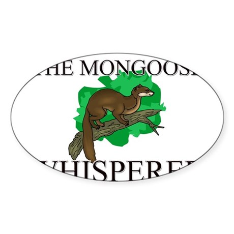 The Mongoose Whisperer Oval Sticker