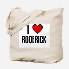 I LOVE RODERICK Tote Bag