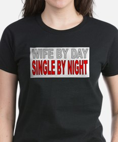 WIFE BY DAY Tee