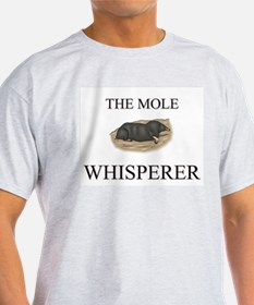 The Mole Whisperer T-Shirt