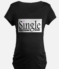 SINGLE BUT MARRIED T-Shirt