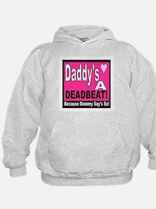 DADDYS A DEADBEAT Hoodie