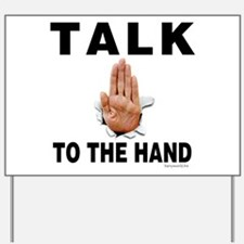Talk to the Hand Yard Sign
