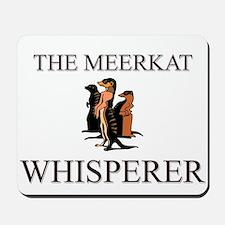 The Meerkat Whisperer Mousepad