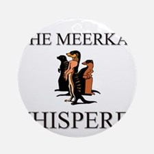 The Meerkat Whisperer Ornament (Round)