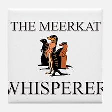 The Meerkat Whisperer Tile Coaster