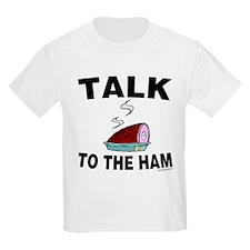 Talk to the Ham T-Shirt