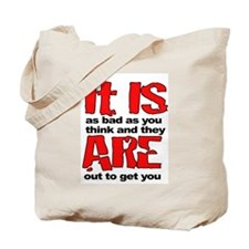 OUT TO GET YOU Tote Bag