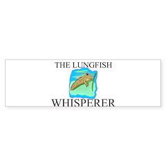The Lungfish Whisperer Bumper Bumper Sticker