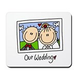 Our Wedding Mousepad