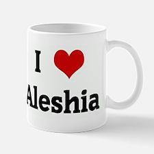 I Love Aleshia Mug
