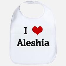 I Love Aleshia Bib