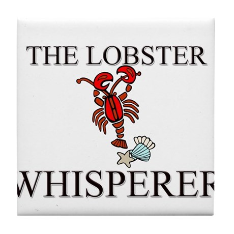 The Lobster Whisperer Tile Coaster