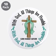 "With God Cross OVARIAN CANCER 3.5"" Button (10 pack"