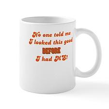 Looking Good! Mug