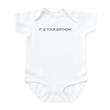 IT IS YOUR BIRTHDAY. Infant Bodysuit