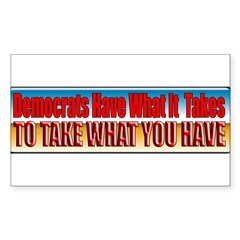 Democrats Have What It Takes Rectangle Sticker 10