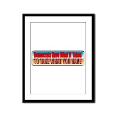 Democrats Have What It Takes Framed Panel Print