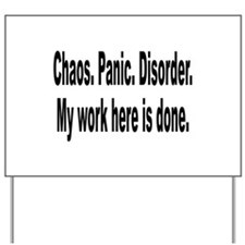 Chaos Panic Disorder Humor Yard Sign