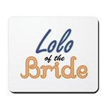 Lolo of the Bride Mousepad