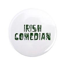 "Irish Comedian 3.5"" Button"