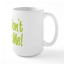 DON'T PINCH ME! Mug