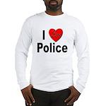 I Love Police Long Sleeve T-Shirt