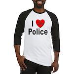 I Love Police Baseball Jersey