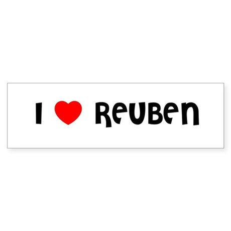 I LOVE REUBEN Bumper Sticker