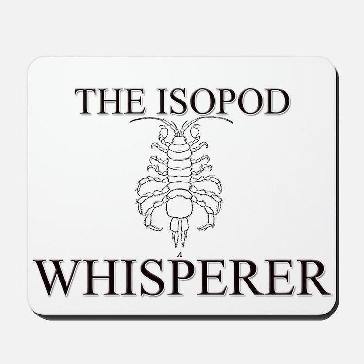 The Isopod Whisperer Mousepad