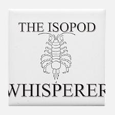 The Isopod Whisperer Tile Coaster