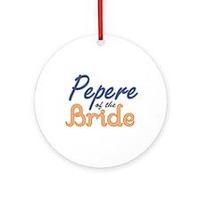 Pepere of the Bride Ornament (Round)