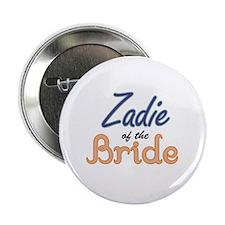 "Zadie of the Bride 2.25"" Button"