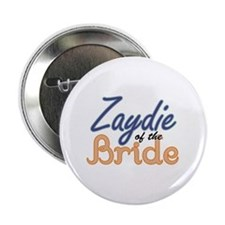"""Zaydie of the Bride 2.25"""" Button"""