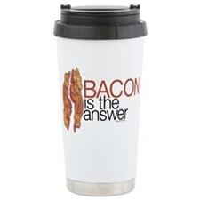 """Bacon is the Answer"" Travel Mug"