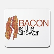 """Bacon is the Answer"" Mousepad"