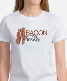 """Bacon is the Answer"" Women's T-Shirt"