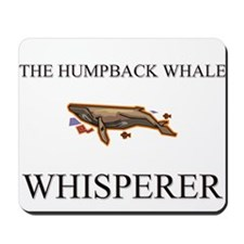 The Humpback Whale Whisperer Mousepad
