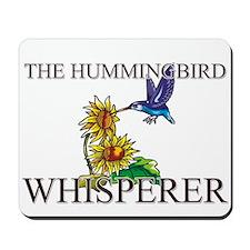 The Hummingbird Whisperer Mousepad